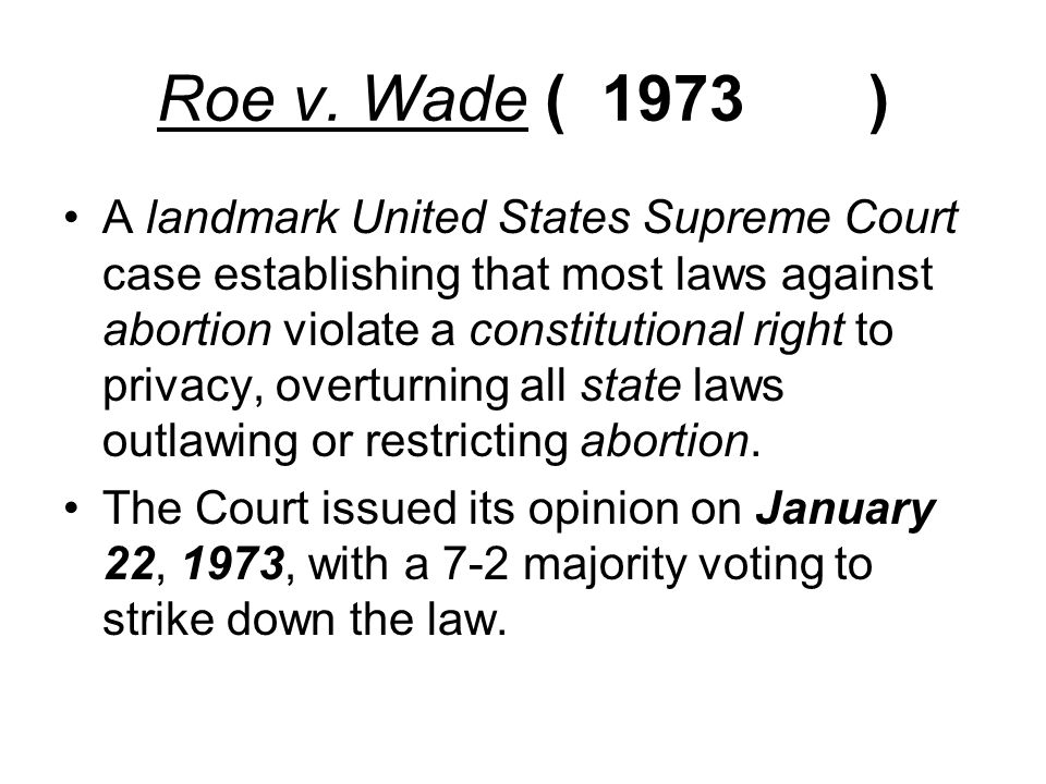 Roe V Wade 1973 – Landmark decisions by the Supreme Court