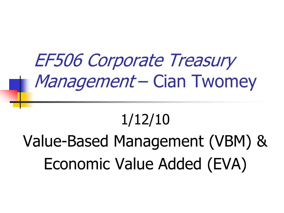 value based management vbm At its heart, value-based management seems a no-brainer—especially for the company with a crippled share price first, adopt an economic profit metric as a key measure of performance then, tie compensation to targets in the metric problem is, real-world experience with vbm has brought largely .