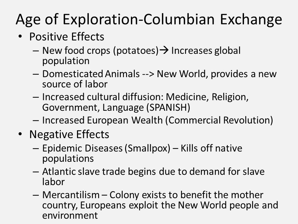 the different positive impact of the columbian exchange How the columbian exchange impacted american how the columbian exchange one of the most dramatic and devastating effects of the columbian exchange to the.