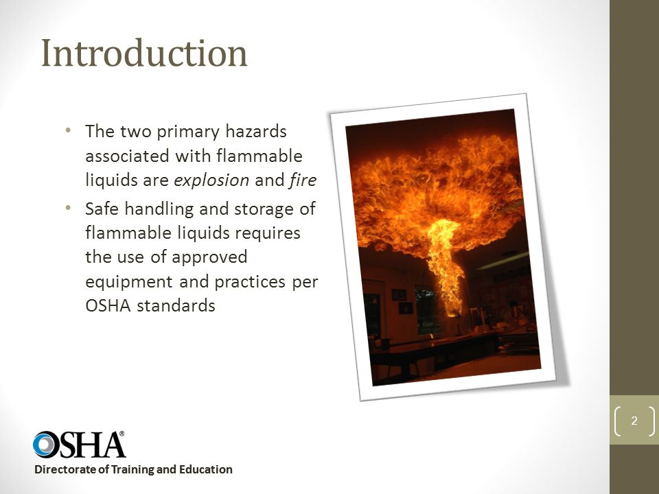 Introduction The two primary hazards associated with flammable liquids are explosion and fire.