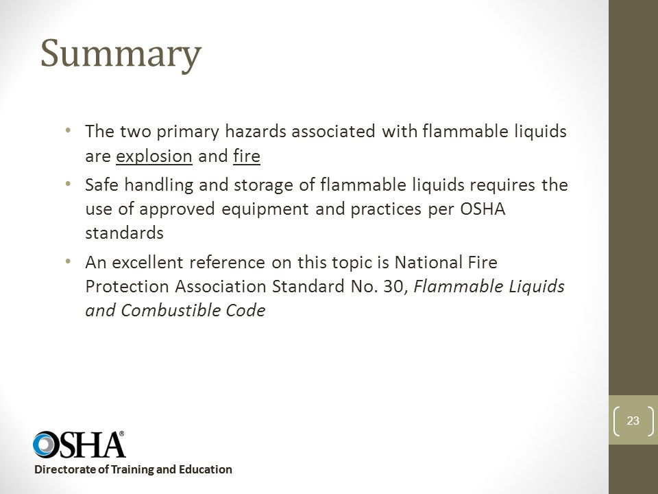 Summary The two primary hazards associated with flammable liquids are explosion and fire.