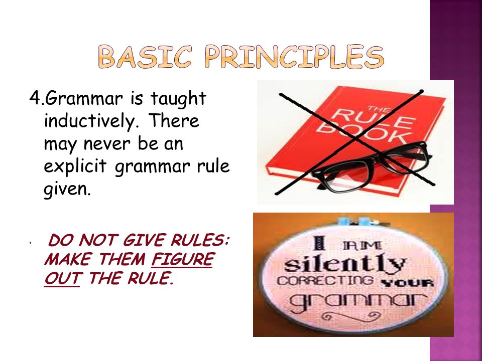 principles of grammar teaching Abstract grammar is better approached through principles than roles  through  awareness of these principles, teachers and students alike might dispel the.