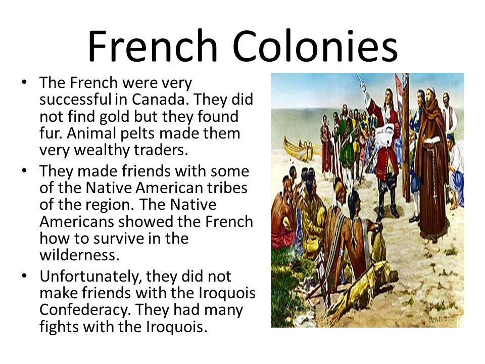 what impact did the french colonies have on the native americans Much like english colonists in virginia, however, the dutch settlers did not take   minuit purchased manhattan island from native american indians for the now   in 1652, 60-70 settlers had moved down from fort orange to an area where the.