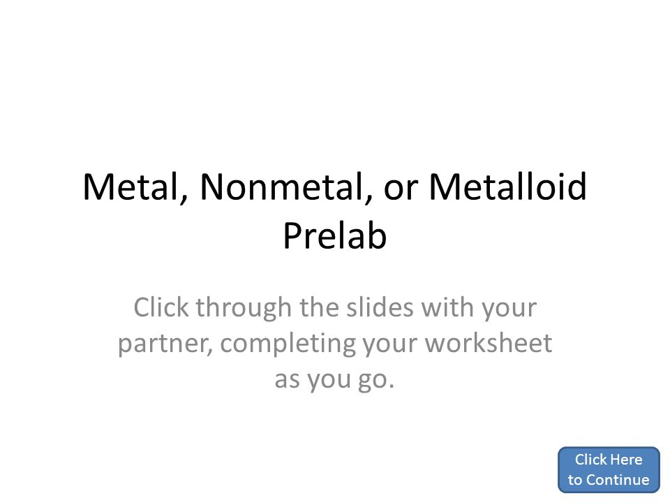 Metal Nonmetal or Metalloid Prelab ppt download – Metals and Nonmetals Worksheet
