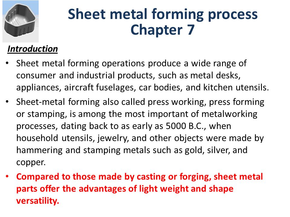 introduction to sheet metal forming processes Sheet metal bending: forming part families for introduction sheet metal bending is a metal forming process wherein a sheet metal blank is bent using tools.