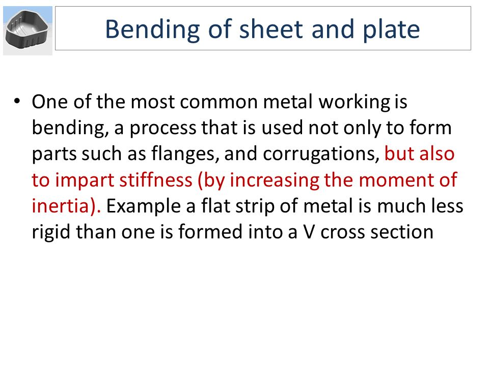 Bending of sheet and plate