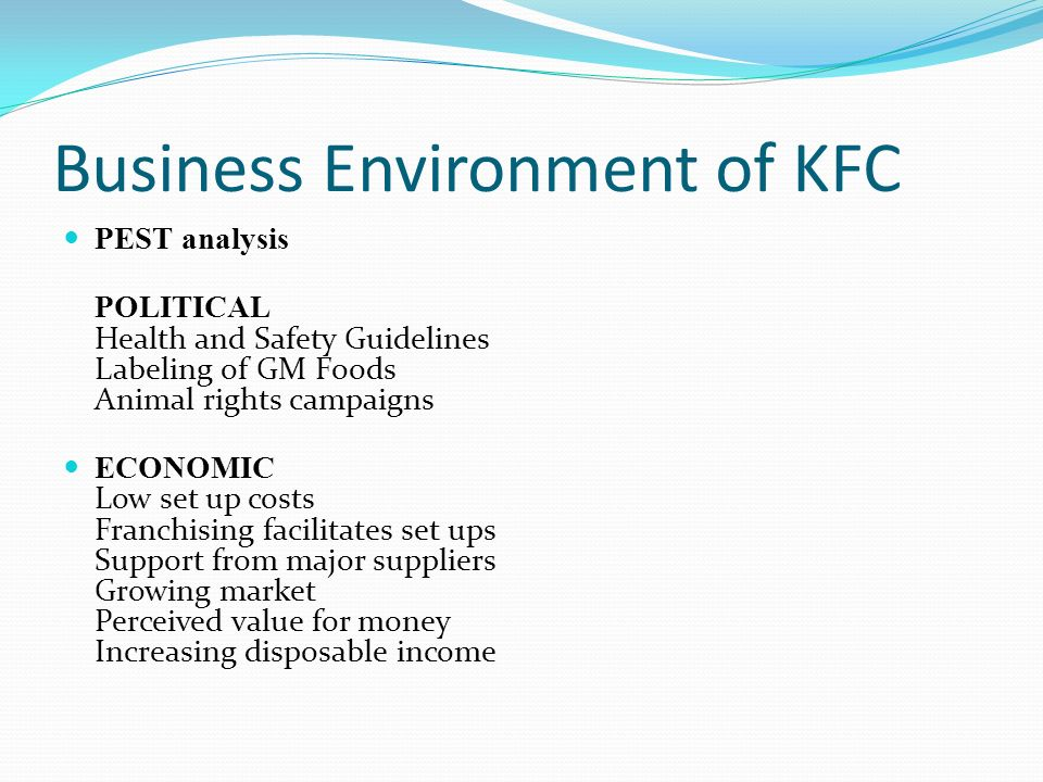 kfc pest analysis Kentucky fried chicken also knows as kfc, the world most large and well  we  will write a custom essay sample on pest analysis of kfc specifically for you.