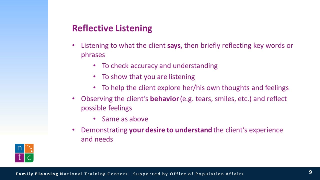 reflective listening (drawn from communication in organizations, by dalmar fisher) reflective listening has its roots the fields of counseling and psychotherapy, particularly in carl.