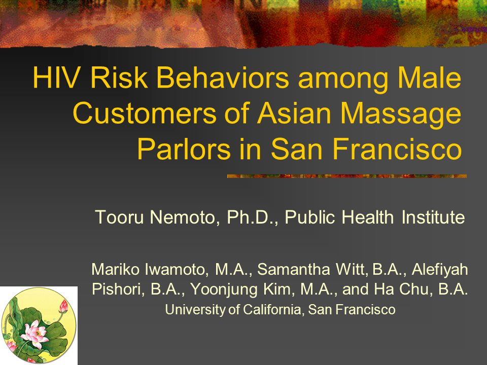 HIV Risk Behaviors among Male Customers of Asian Massage Parlors in San  Francisco