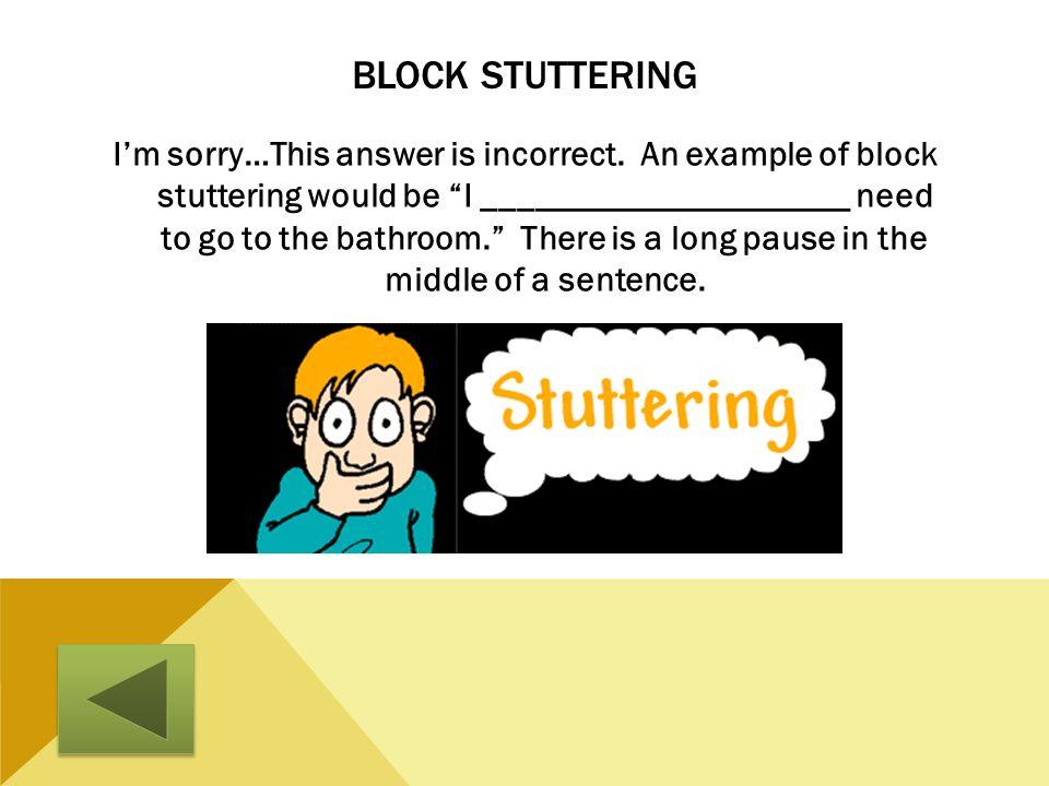 Block Stuttering