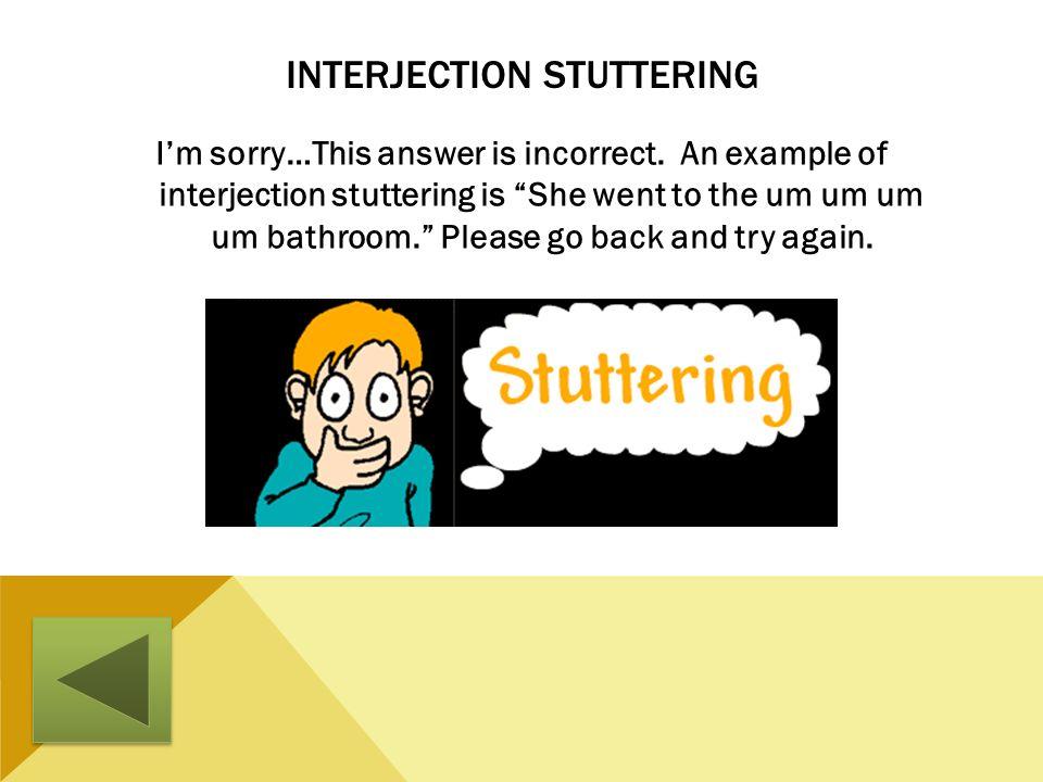 Interjection Stuttering
