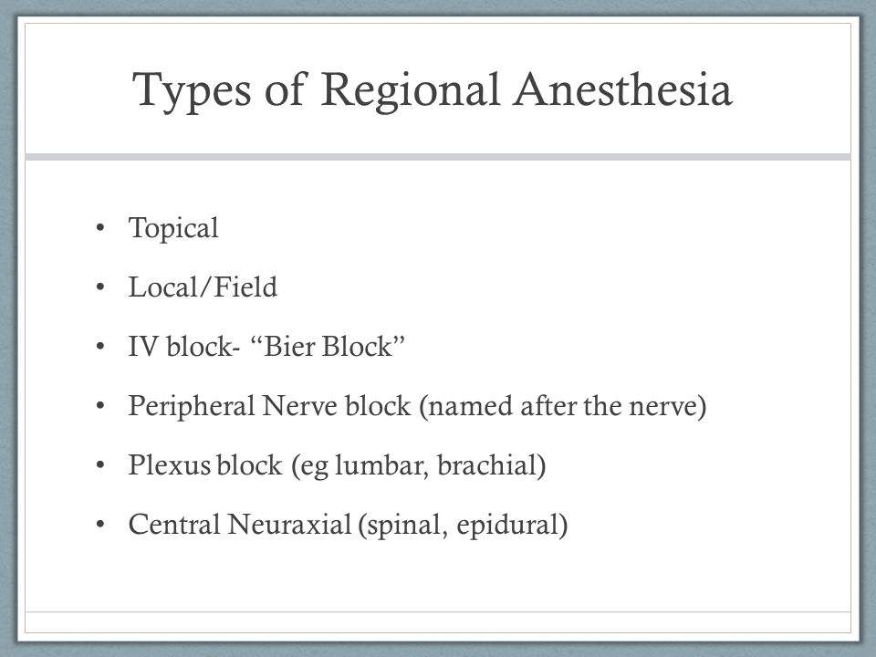 Types of Regional Anesthesia