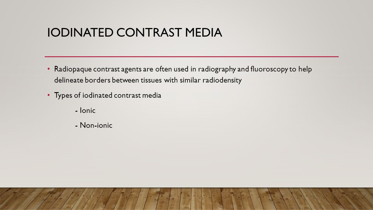 Contrast media in radiology ppt video online download Types of contrast