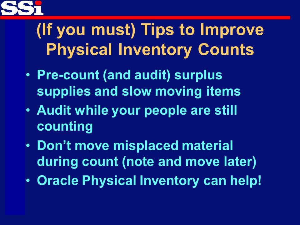 suggestions for your annual physical inventory Counting techniques to improve accuracy in the warehouse  many  accountants require companies to do two to three complete cycle counts to avoid  annual physical inventory  here are some of his recommendations:  physical  inventory counting is the process of ensuring that the inventory on the company's  financial.