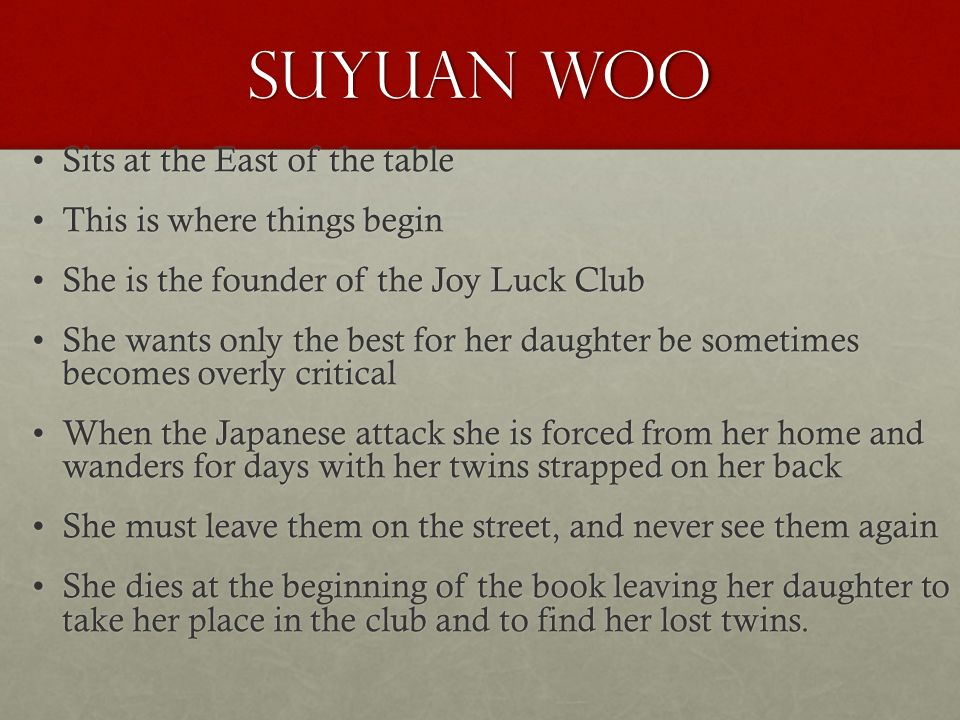a report on the joy luck club by suyuan woo The power of storytelling in the joy luck club  another mother in the joy luck club, is suyuan woo,  save | report.