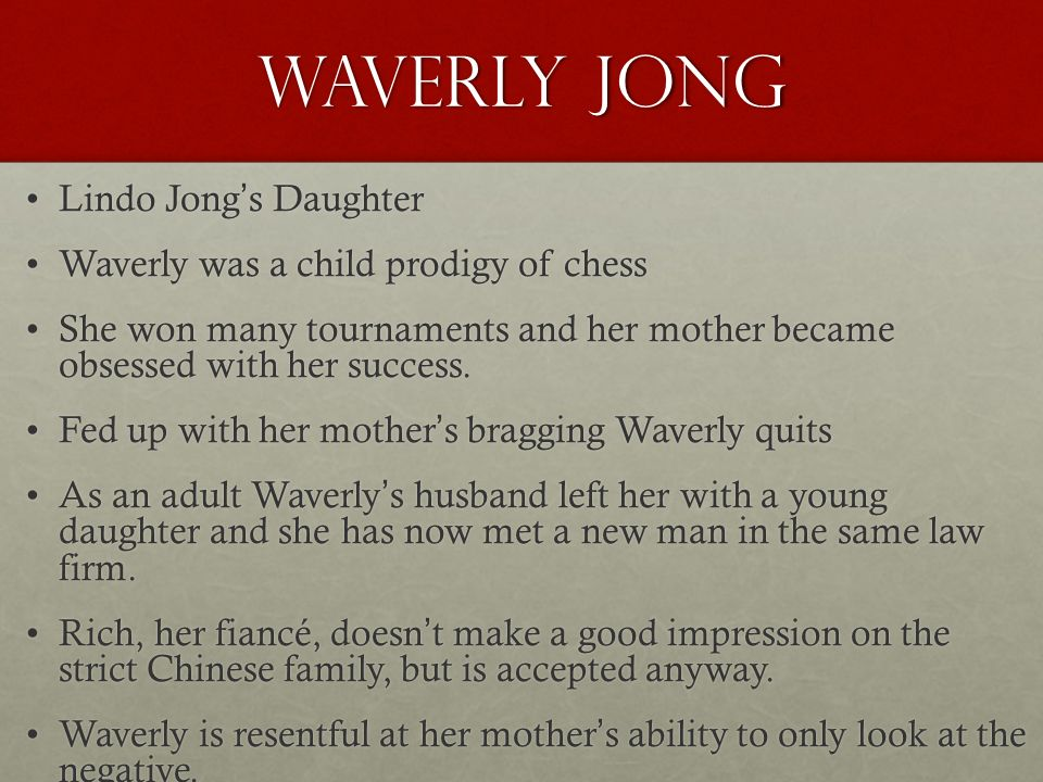 waverly jong The joy luck club - playing the game narrator waverly jong recounts applications of this idea as she grows into adolescence in her chinese-american community.