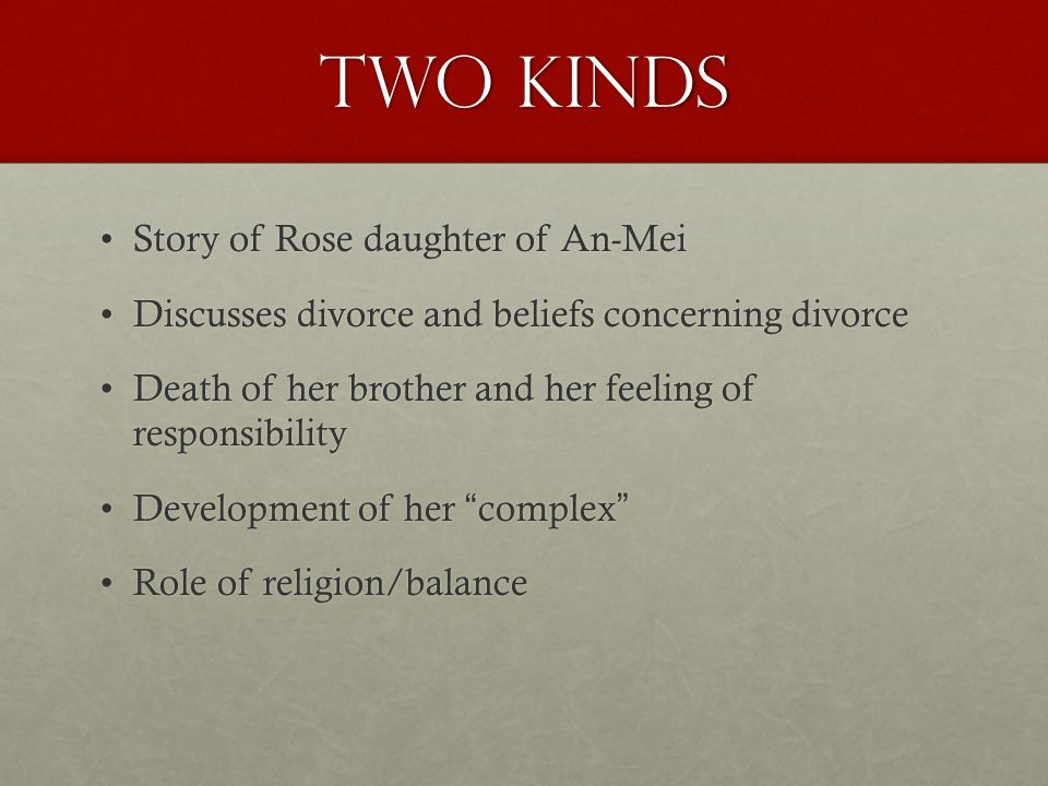 mother daughter relationship in the story two kinds by amy tan Amy tan biography critical essays tan's two kinds bookmark this page jing-mei's mother brags about her daughter's natural pride, and the young girl.