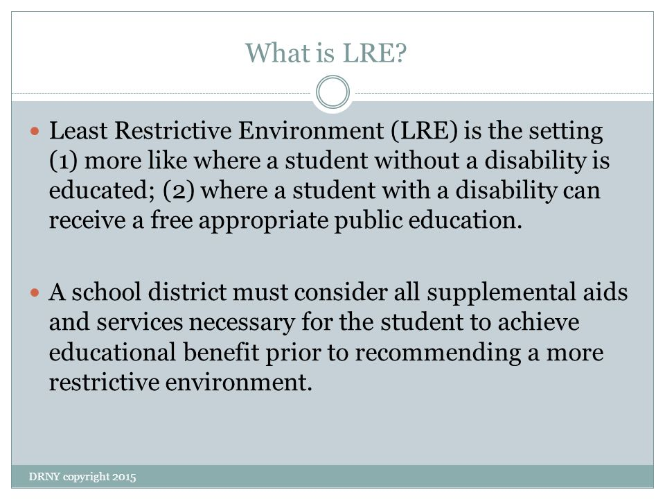 the principles of least restrictive environment in education Inclusion & universal design for learning commitment to least restrictive environment educating students in general education classes: principles of.