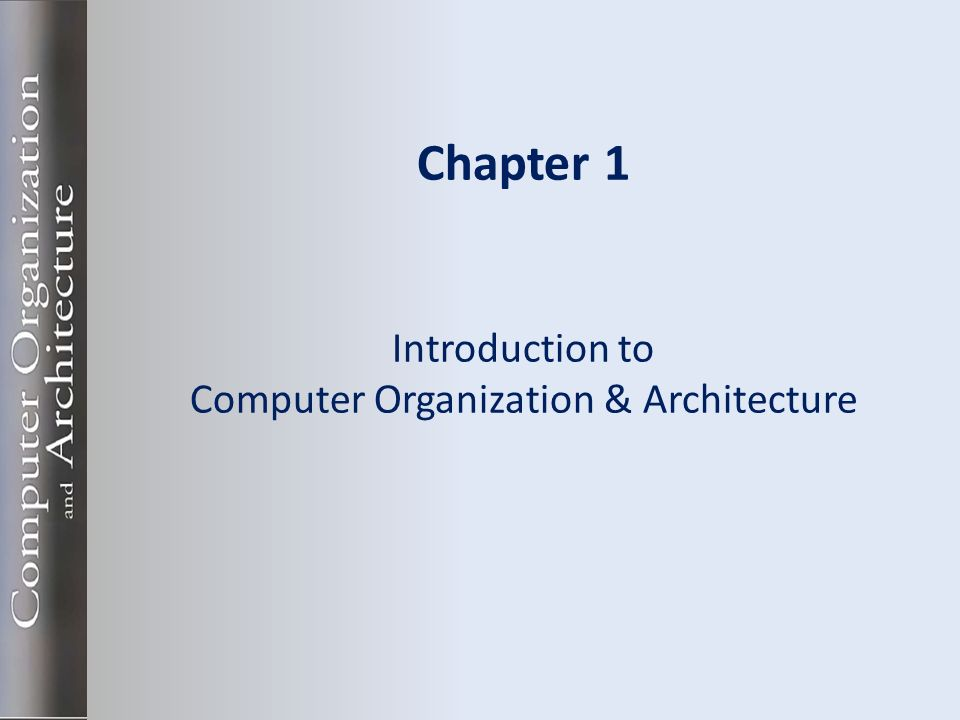 Chapter 1 Introduction To Computer Organization Architecture Ppt Video Online Download