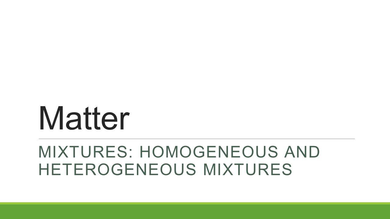 Mixtures homogeneous and heterogeneous mixtures ppt for Soil homogeneous or heterogeneous