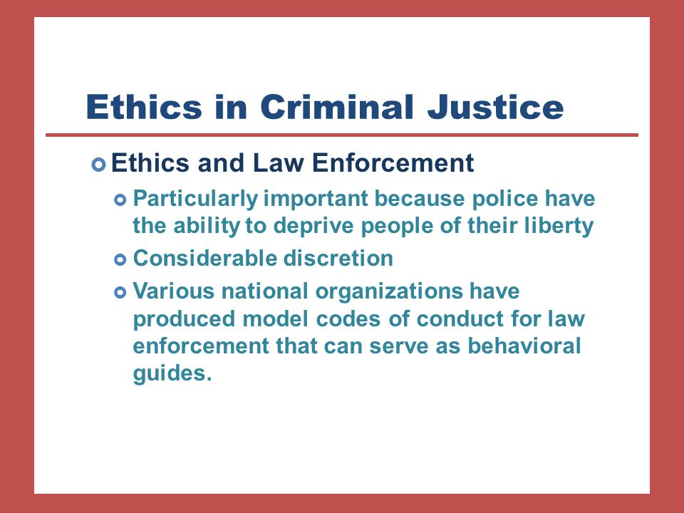 ethical behavior in criminal justice essay Read this essay on criminal justice ethics paper come browse our large digital warehouse of free sample essays get the knowledge you need in order to pass your classes and more.
