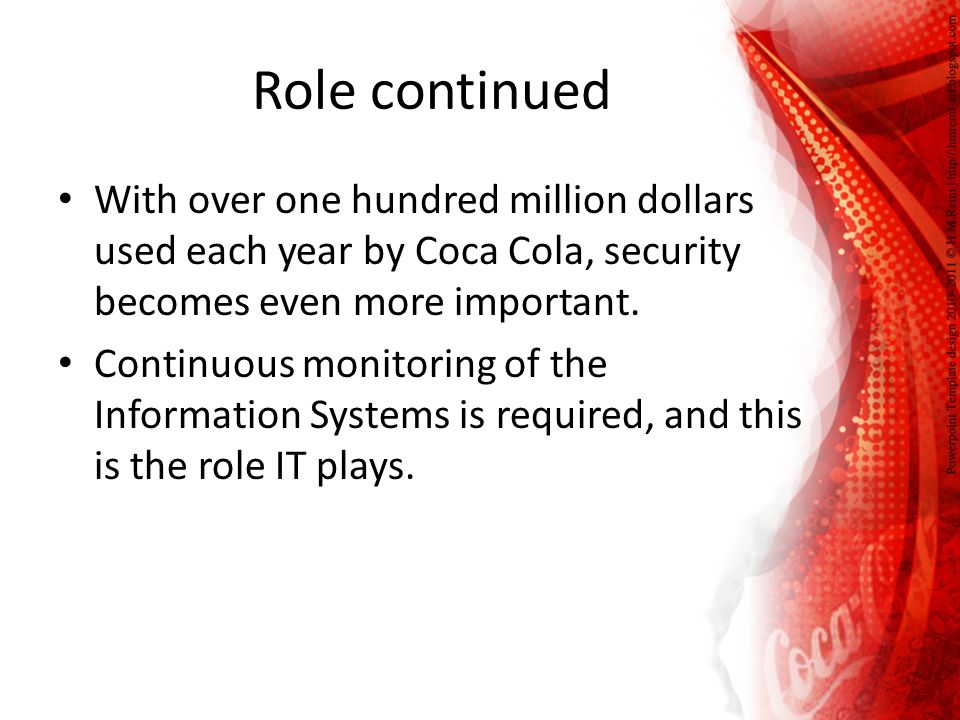 role of information technology to coca cola Role of information technology to coca cola organizations 1 how has the company changed over the years in order to survive a highly competitive marketplace.