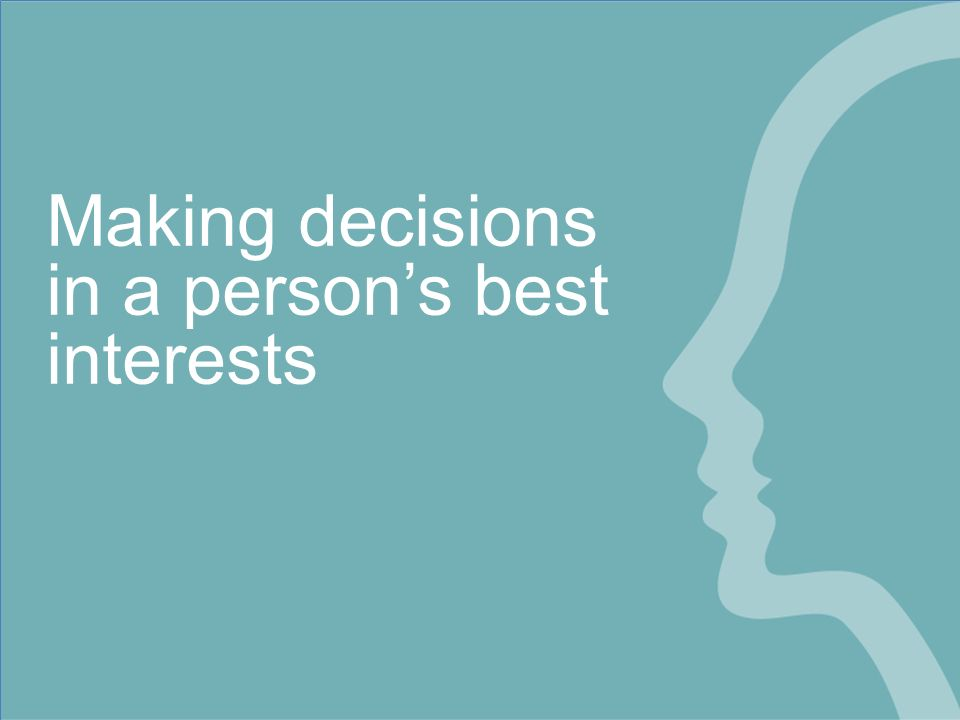 Best interests decisions: Are we getting it right ...