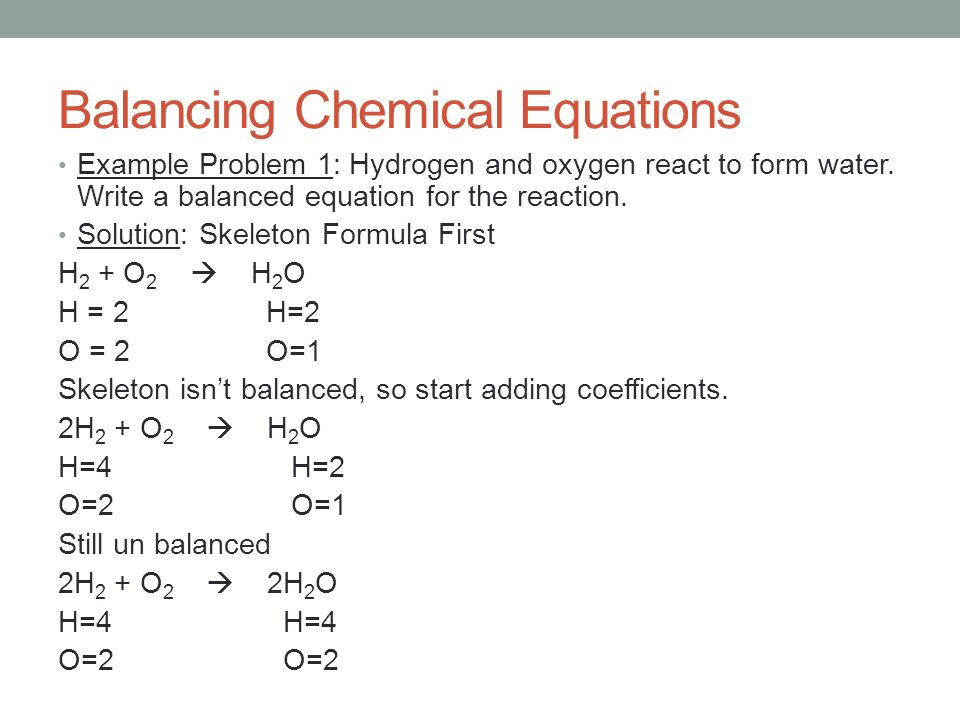 hydrogen and balanced chemical equation For example, hydrogen gas (h2) can react (burn) with oxygen gas (o2) to form  water  steps involved in writing a 'balanced' equation for a chemical reaction.