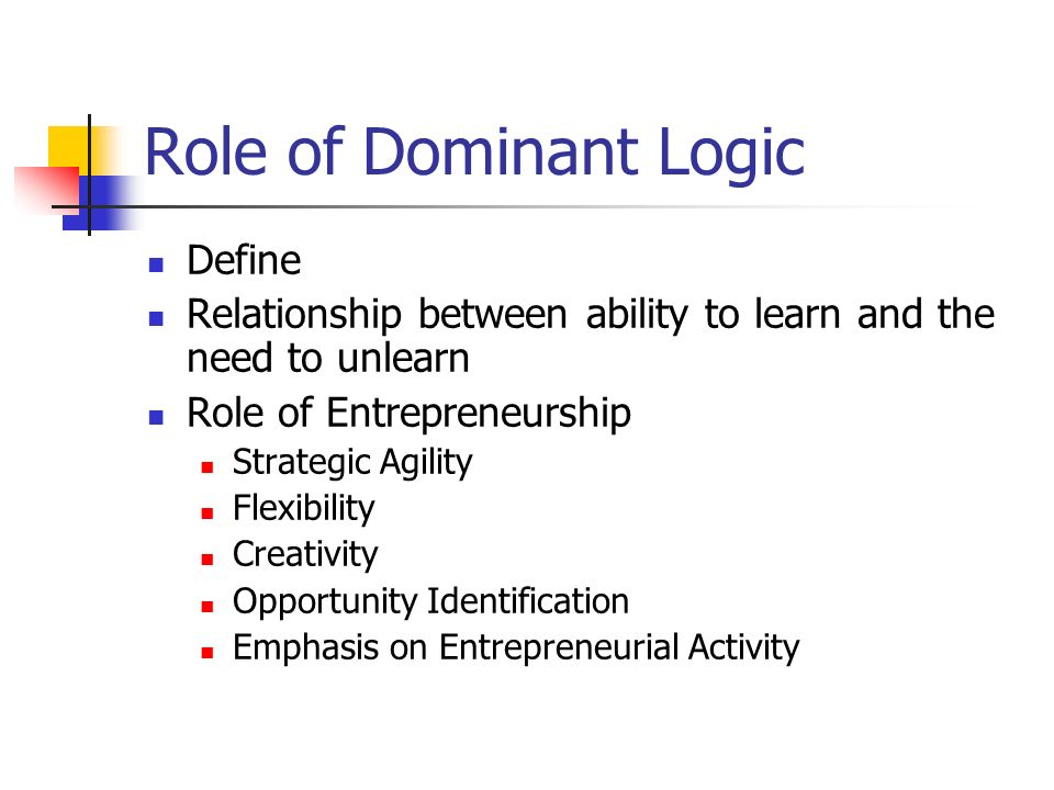 dominant logic Abstract = marketing inherited a model of exchange from economics, which had a dominant logic based on the exchange of {}goods,{} which usually are manufactured output the dominant logic focused on tangible resources, embedded value, and.