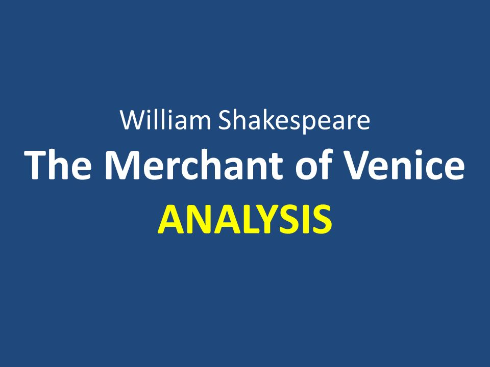 an analysis of merchant of venice A teacher's guide to the signet classics edition of william shakespeare's the merchant of venice by wendy p cope woodstock middle school, cherokee county.