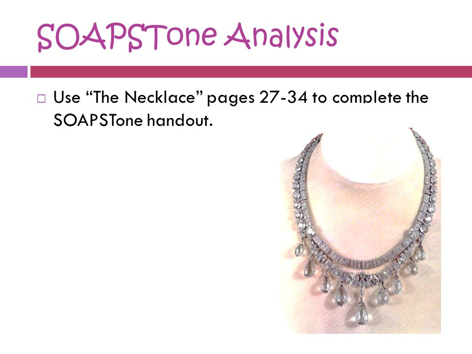 """the necklace critique analysis The thesis statement of this paper is that the story """"the necklace"""" is a work of  social criticism wherein the author conveys the struggle of common middle class  to."""
