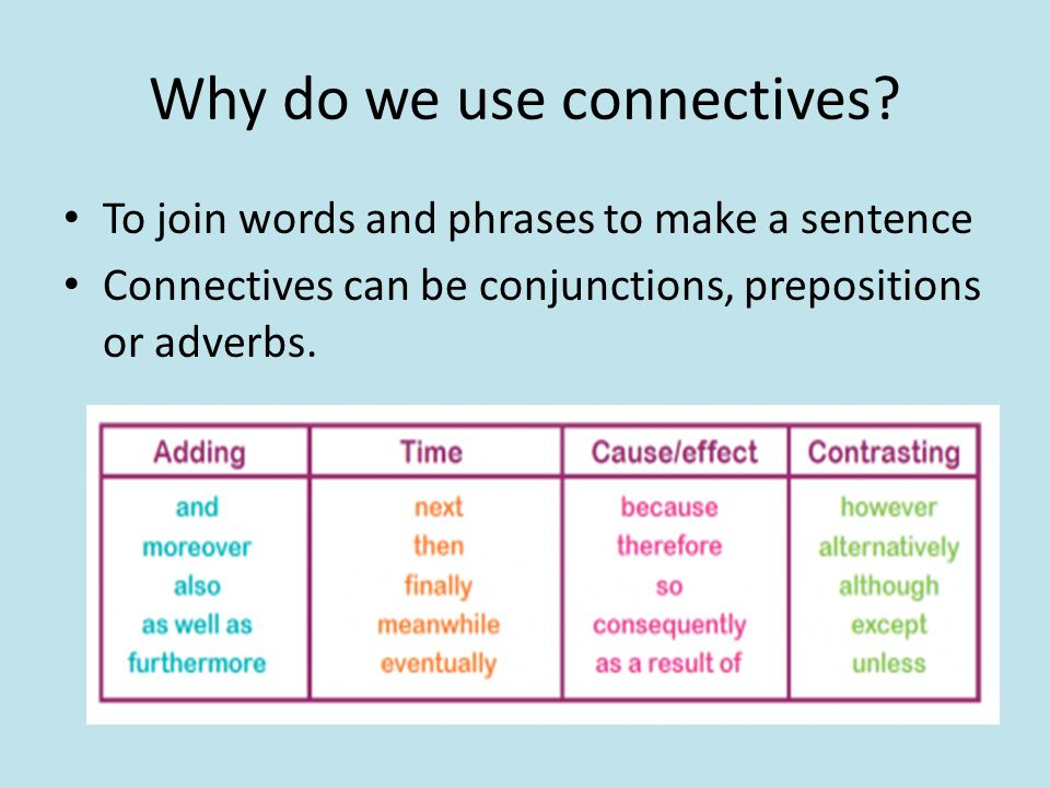 Why do we use connectives