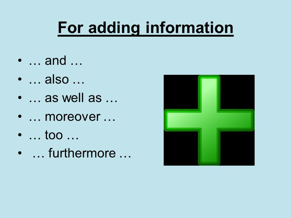 For adding information