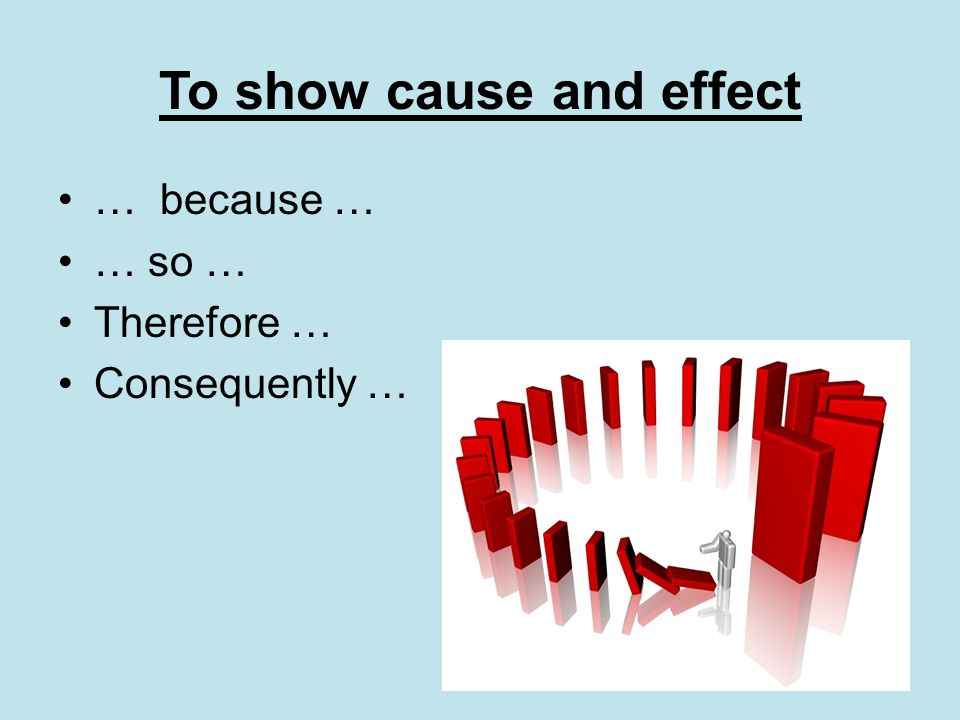 To show cause and effect