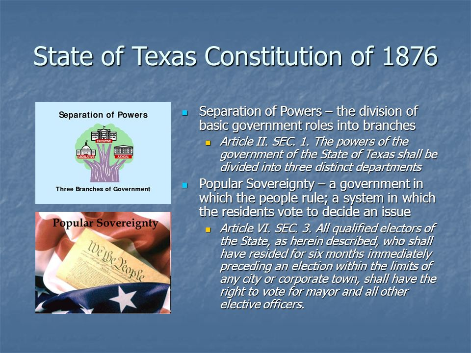 the texas constitution of 1876 essay Historical foundation for the current texas constitution 1 the seventh and final constitution the constitution of 1876 was drafted primarily by members of the grange, in opposition to the reconstruction government.