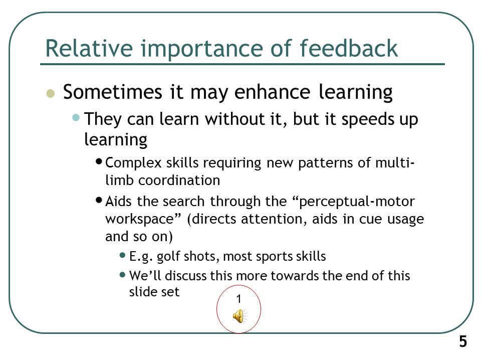 discuss the role of feedback in the learning of skills essay The complete guide to research skills for essay-writing  this is an issue we  discussed in a recent article on developing your own opinion,.