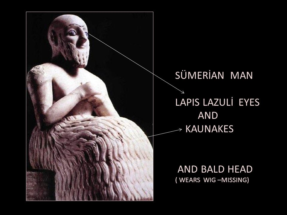 SÜMERİAN MAN LAPIS LAZULİ EYES AND KAUNAKES AND BALD HEAD