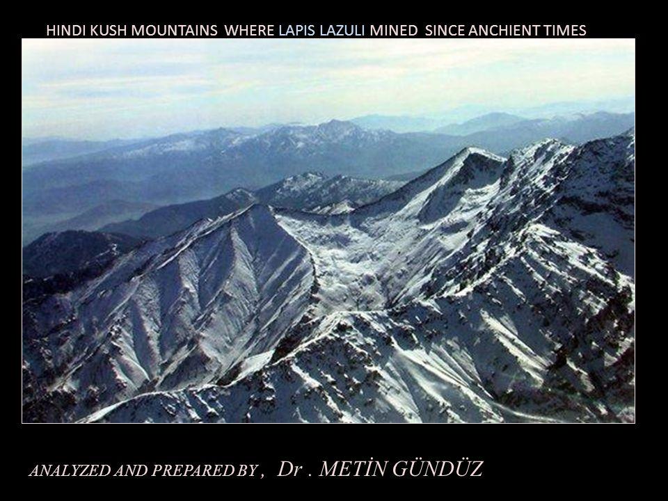 HINDI KUSH MOUNTAINS WHERE LAPIS LAZULI MINED SINCE ANCHIENT TIMES