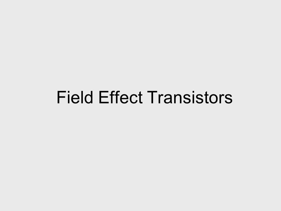 introduction to field effect transistor The tunneling field-effect transistor (tfet) has a better prospect that it could   paper a tunneling junction model is developed for gate tunneling by introduce the .