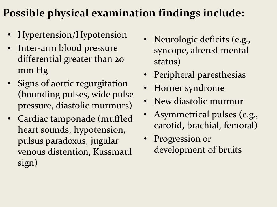 Possible physical examination findings include: