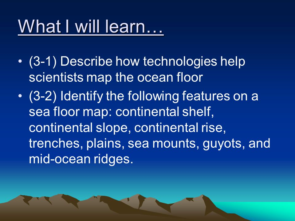 What I Will Learn Describe How Technologies Help Scientists - What technology allows us to map ocean floor features