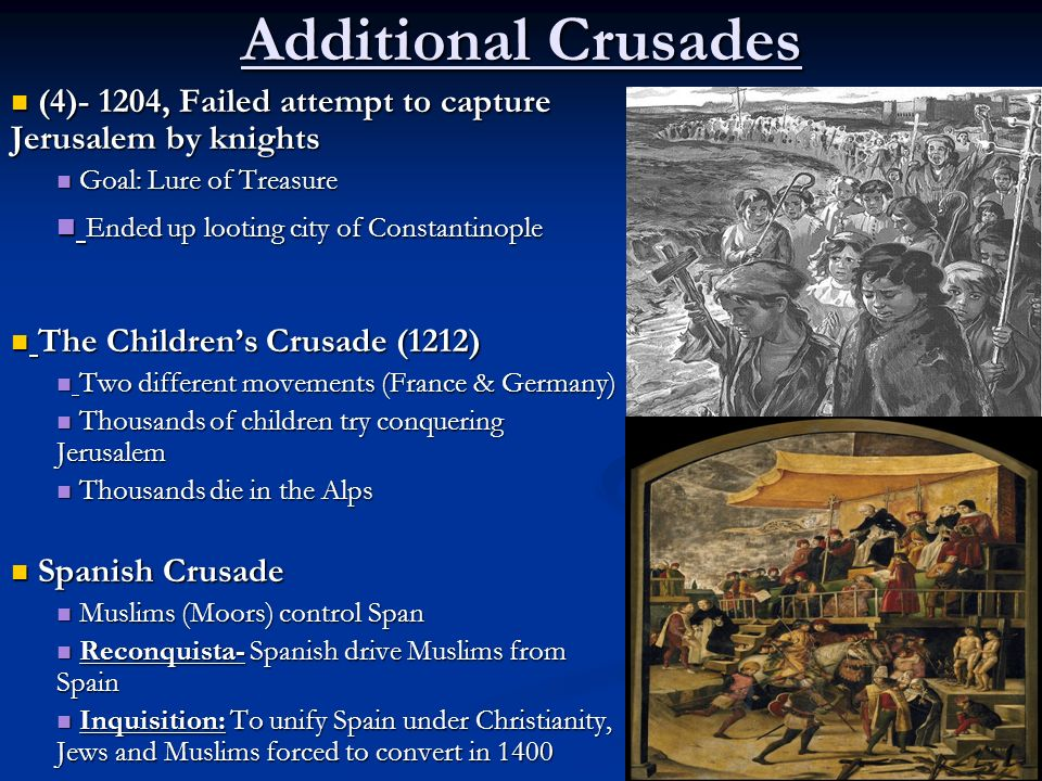 Additional Crusades Ended up looting city of Constantinople