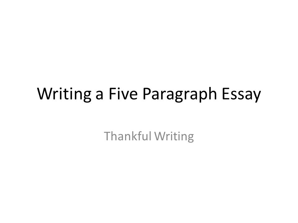 Writing a Five Paragraph Essay - ppt video online download