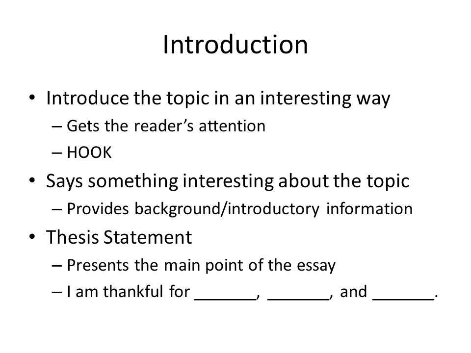 Introduction Introduce the topic in an interesting way