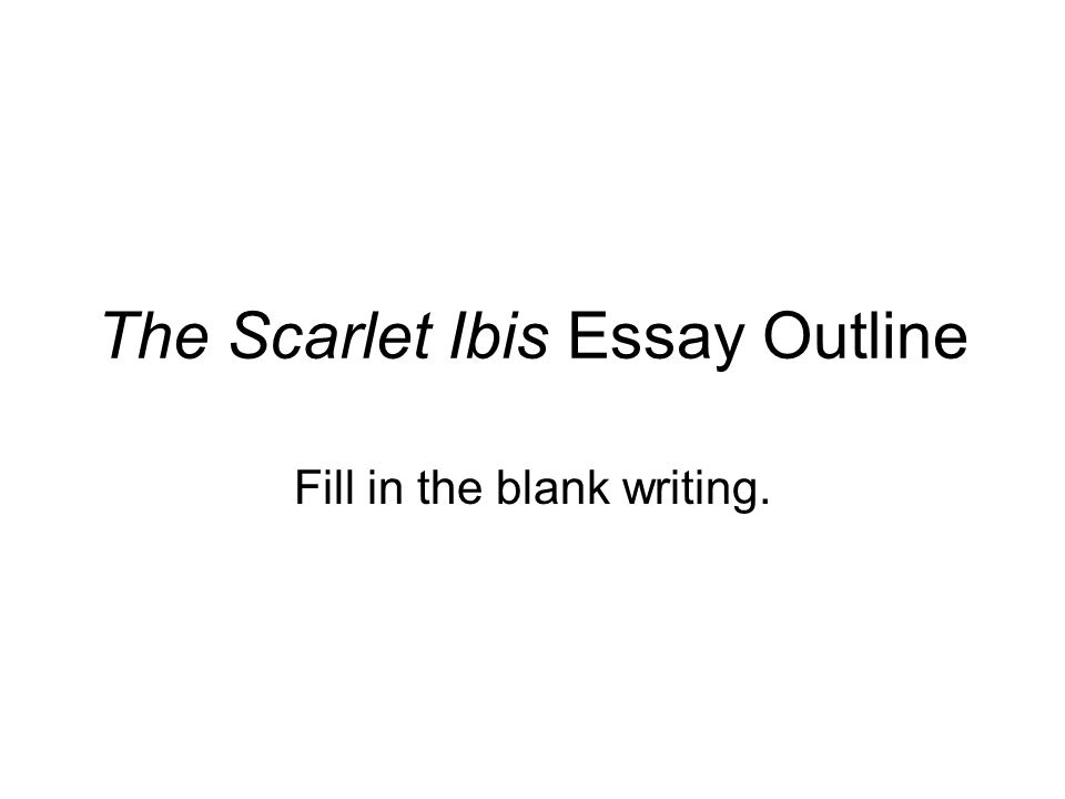 the scarlet ibis essay outline ppt video online  the scarlet ibis essay outline