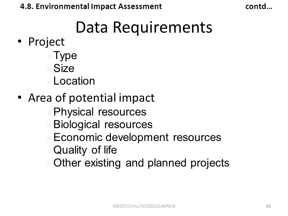 Data Requirements Project Area of potential impact Type Size Location