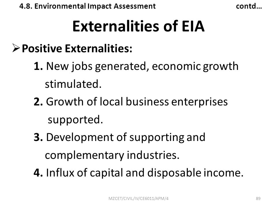 Externalities of EIA Positive Externalities:
