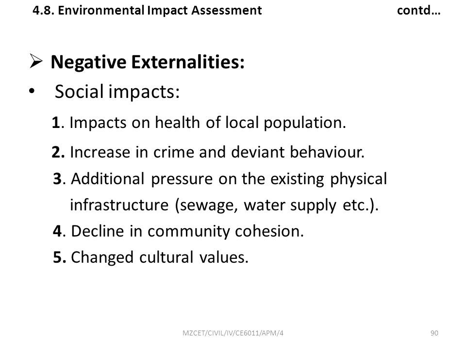 Negative Externalities: Social impacts: