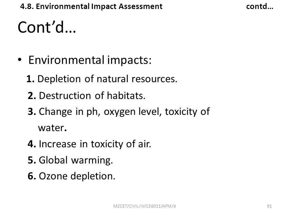 Cont'd… Environmental impacts: 1. Depletion of natural resources.