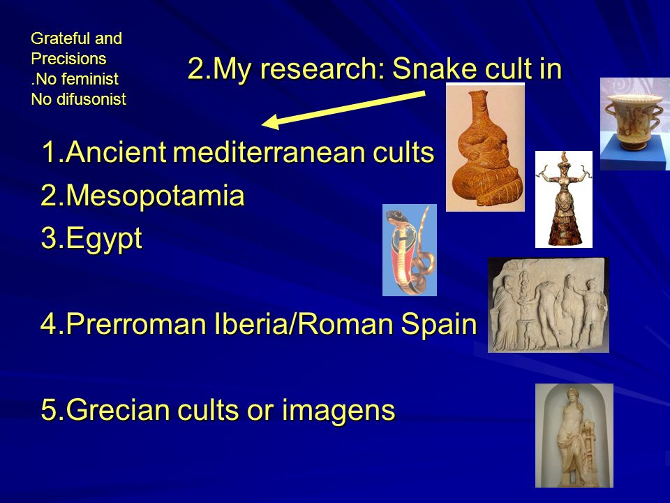 2.My research: Snake cult in